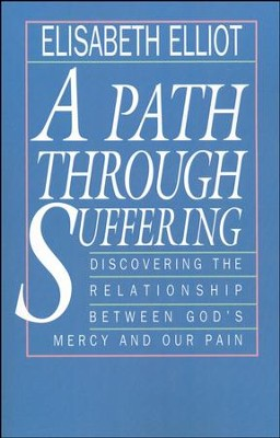 A Path Through Suffering  -     By: Elisabeth Elliot