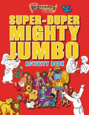 The Beginner's Bible Super-Duper, Mighty, Jumbo Activity Book  -