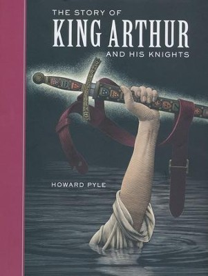 Story of King Arthur and His Knights  -     By: Howard Pyle