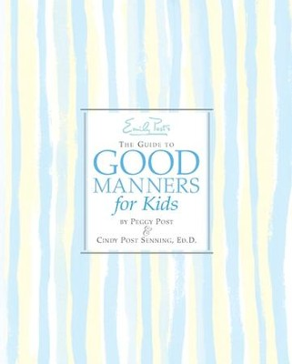 Emily Post's The Guide to Good Manners for Kids - eBook  -     By: Peggy Post, Cindy Post Senning     Illustrated By: Steve Bjorkman