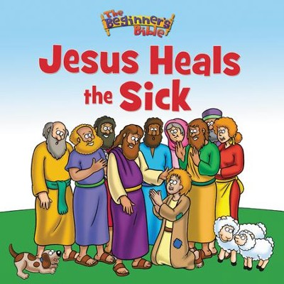 Jesus Heals the Sick  -     By: Zondervan