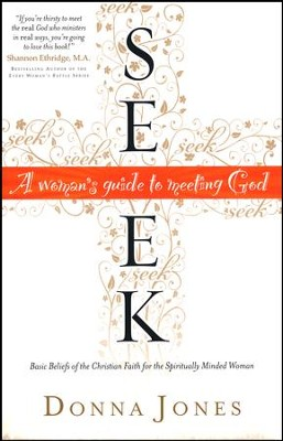 Seek: A Woman's Guide to Meeting God  -     By: Donna Jones