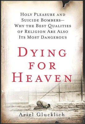 Dying for Heaven - eBook  -     By: Ariel Glucklich