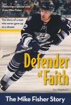 Defender of Faith: The Mike Fisher Story  -     By: Kim Washburn