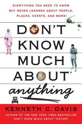 Don't Know Much About Anything - eBook  -     By: Kenneth C. Davis