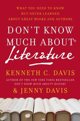 Don't Know Much About Literature - eBook  -     By: Kenneth C. Davis