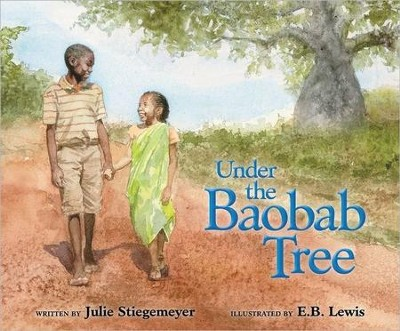 Under the Baobab Tree  -     By: Julie Stiegemeyer     Illustrated By: E.B. Lewis