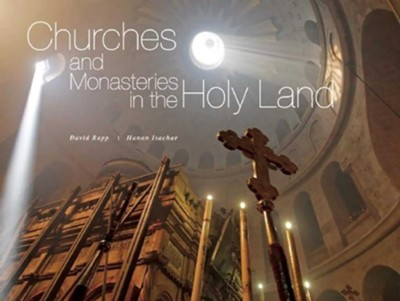 Churches and Monasteries in the Holy Land  -     By: David Rapp, Hanan Isachar