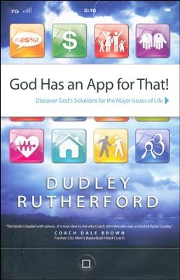 God Has an App for That: Discover God's Solutions for the Major Issues of Life  -     By: Dudley C. Rutherford