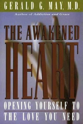 The Awakened Heart - eBook  -     By: Gerald G. May