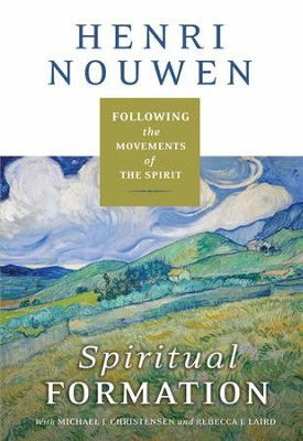 Spiritual Formation: Following the Movements of the Spirit - eBook  -     By: Henri J.M. Nouwen