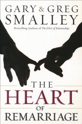 The Heart of Remarriage  -     By: Gary Smalley, Greg Smalley, Dan Cretsinger, Marci Cretsinger