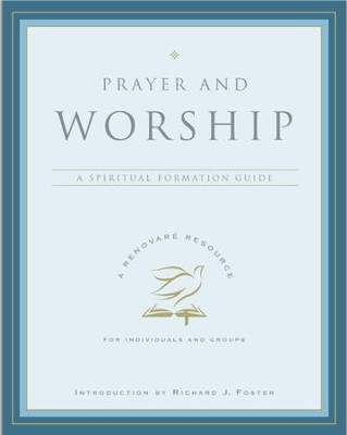 Prayer and Worship - eBook  -     By: Renovare