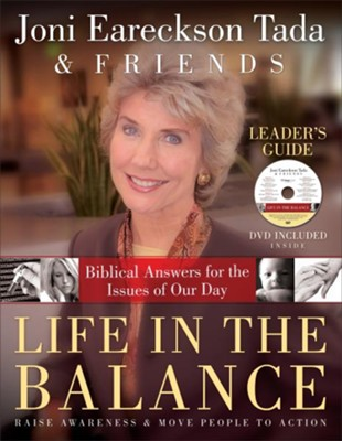Life in the Balance Leader's Guide with DVD: Biblical Answers for the Issues of Our Day  -     By: Joni Eareckson Tada