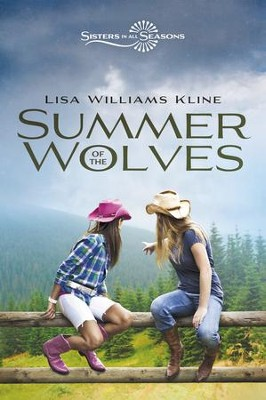 Summer of the Wolves, Volume 1, Sisters in All Seasons  -     By: Lisa Williams Kline