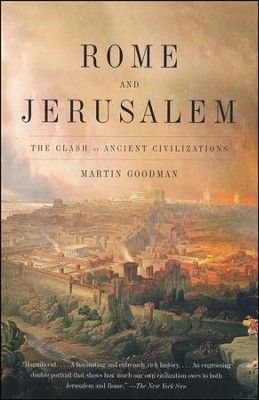 Rome and Jerusalem: The Clash of Ancient Civilizations  -     By: Martin Goodman