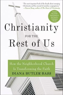 Christianity for the Rest of Us - eBook  -     By: Diana Butler Bass