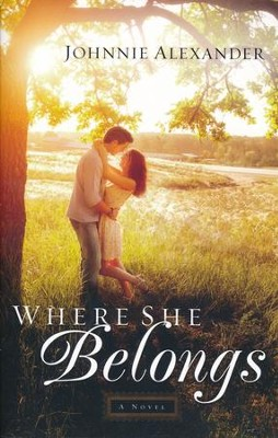 Where She Belongs, Misty Willow Series #1   -     By: Johnnie Alexander