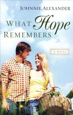 What Hope Remembers #3  -     By: Johnnie Alexander