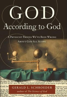 God According to God: A Physicist Proves We've Been Wrong About God All Along - eBook  -     By: Gerald Schroeder