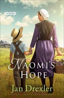 Naomi's Hope, Journey to Pleasant Prairie Series #3   -     By: Jan Drexler