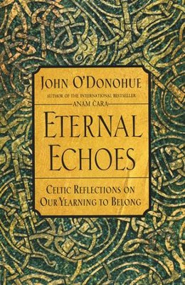 Eternal Echoes - eBook  -     By: John O'Donohue