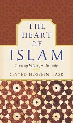The Heart of Islam - eBook  -     By: Seyyed Hossein Nasr