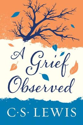A Grief Observed - eBook  -     By: C.S. Lewis