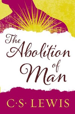 The Abolition of Man - eBook  -     By: C.S. Lewis