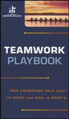 Teamwork Playbook: True Champions Talk About the Heart and Soul in Sports  -     By: Fellowship of Christian Athletes