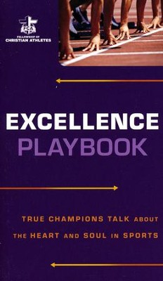 Excellence Playbook: True Champions Talk About the Heart and Soul in Sports  -     By: Fellowship of Christian Athletes