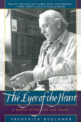 The Eyes of the Heart - eBook  -     By: Frederick Buechner