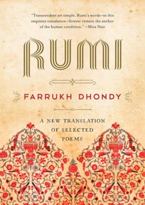 Rumi: A New Translation of Selected Poems  -     By: Rumi Dhondy, Farrukh Dhondy