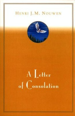 A Letter of Consolation - eBook  -     By: Henri J.M. Nouwen