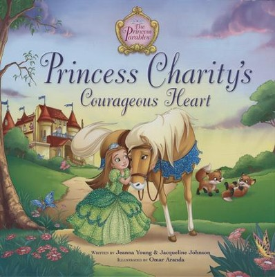 Princess Charity's Courageous Heart  -     By: Jacqueline Johnson, Jeanna Young     Illustrated By: Omar Aranda