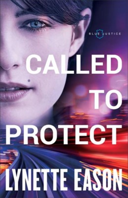Called to Protect #2 - By: Lynette Eason