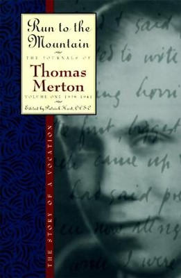 Run to the Mountain: The Story of a VocationThe Journal of Thomas Merton, Volume 1: 1939-1941 - eBook  -     By: Patrick Hart