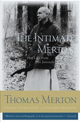 The Intimate Merton - eBook  -     Edited By: Patrick Hart, Jonathan Montaldo     By: Patrick Hart & Jonathan Montaldo, eds.