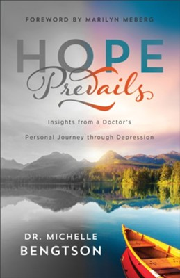 Hope Prevails: Insights from a Doctor's Personal Journey Through Depression  -     By: Dr. Michelle Bengtson