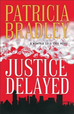 Justice Delayed #1   -     By: Patricia Bradley
