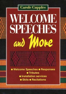 Welcome Speeches and More   -     By: Carol Cupples