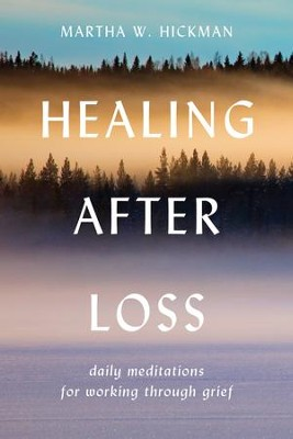 Healing After Loss - eBook  -     By: Martha Whitmore Hickman