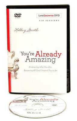You're Already Amazing LifeGrowth DVD: Embracing Who You Are, Becoming All God Created You to Be  -     By: Holley Gerth