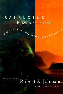 Balancing Heaven and Earth - eBook  -     By: Robert A. Johnson