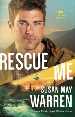 Rescue Me #2   -     By: Susan May Warren