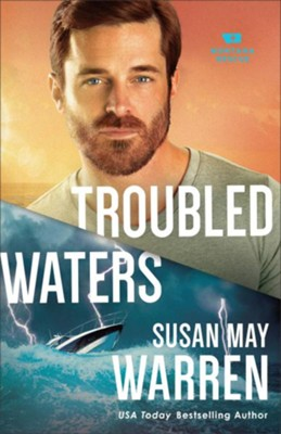 Troubled Waters #4  -     By: Susan May Warren