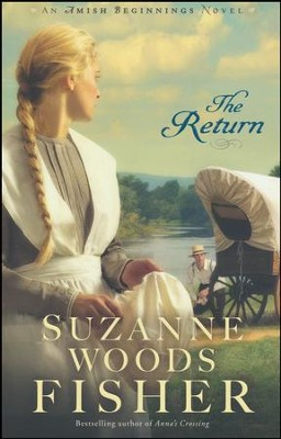 The Return, Amish Beginnings Series #3   -     By: Suzanne Woods Fisher