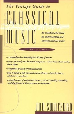 The Vintage Guide to Classical Music   -     By: Jan Swafford