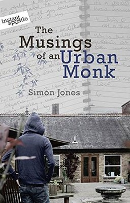 The Musings of an Urban Monk  -     By: Simon Jones