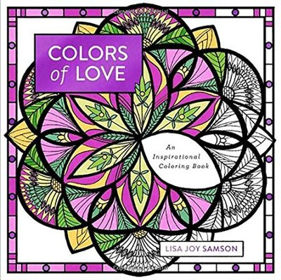 Colors of Love: An Inspirational Coloring Book  -     By: Lisa Joy Samson